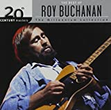 The Best Of Roy Buchanan: The Millennium Collection