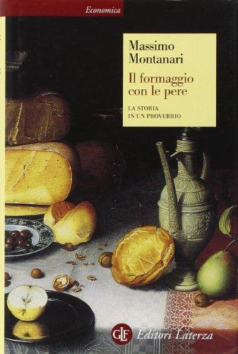 Il formaggio con le pere. La storia in un proverbio