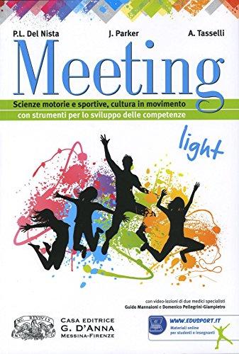 Meeting edizione light. Scienze motorie e sportive, cultura in movimento. Con strumenti per lo sviluppo delle competenze. Con espansione online. Per la Scuola media