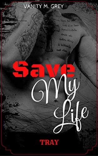 Tray: Save My Life von [Grey, Vanity M.]