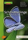 Schmetterlinge: Die Tagfalter Deutschlands - Josef Settele, Roland Steiner, Rolf Reinhardt, Reinart Feldmann, Gabriel Hermann