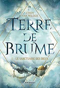 Terre de Brume - Le Sanctuaire des dieux (Grand Format Ados) par [Van Wilder, Cindy]