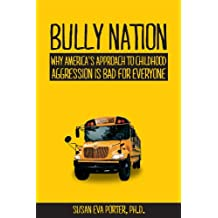 Bully Nation: Why America's Approach to Childhood Aggression is Bad for Everyone (English Edition)