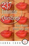 237 Intimate Questions Every Woman Should Ask a Man by Laura Corn (2000-01-01)