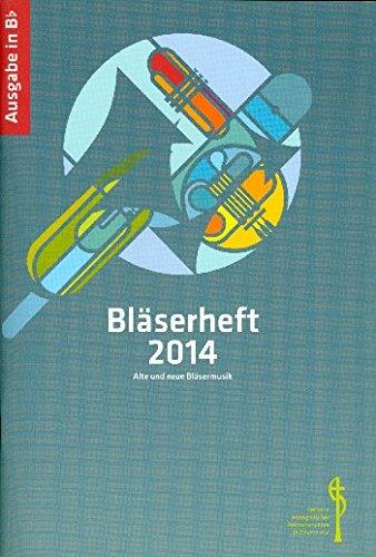 Bläserheft 2014: für Posaunenchor (Blechbläser-Ensemble)