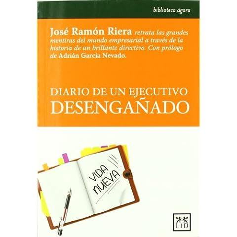 Diario de un ejecutivo desengañado (Acción Empresarial)