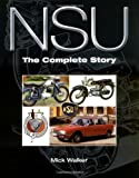 NSU: The Complete Story by Mick Walker (20-Nov-2009) Hardcover