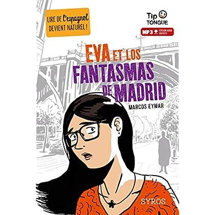 Eva et los Fantasmas de Madrid - collection Tip Tongue - A2 intermédiaire - dès 12 ans