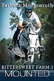 Bittersweet Farm 1: Mounted