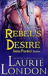 Rebel's Desire (Iron Portal Paranormal Romance Series) (Iron Portal Series Book 4)