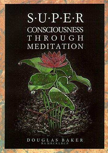 Superconsciousness Through Meditation by Dr. Douglas Baker (2014-05-16)
