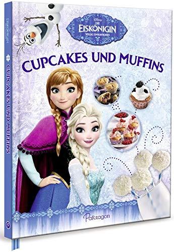 Disney Die Eiskönigin - Cupcakes und Muffins: Das Backbuch für alle Fans der Eiskönigin