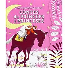 El meu primer Larousse de contes de prínceps i princesses (Larousse - Infantil / Juvenil - Catalán - A Partir De 5/6 Años)