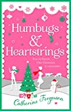 Humbugs and Heartstrings: A gorgeous festive read full of the joys of Christmas!