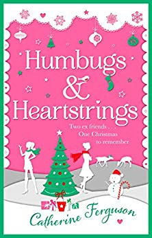 Humbugs and Heartstrings: A gorgeous festive read full of the joys of Christmas! by [Ferguson, Catherine]