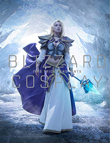 Blizzard Cosplay: Tips, Tricks and Hints (Blizzard Entertainment) por Blizzard Entertainment