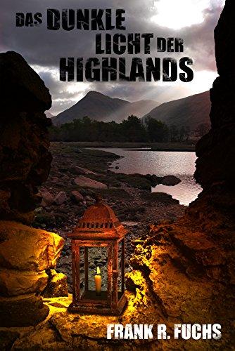 Das dunkle Licht der Highlands