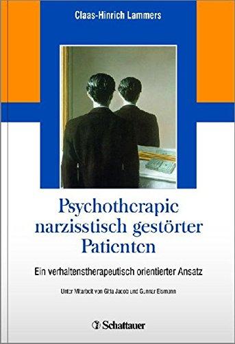 Psychotherapie narzisstisch gestörter Patienten: Ein verhaltenstherapeutisch orientierter Therapieansatz