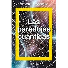 Las paradojas cuánticas (NATGEO CIENCIAS)