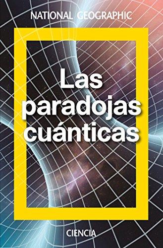 Las paradojas cuánticas (NATGEO CIENCIAS) por David Blanco Laserna