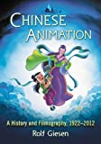 Chinese Animation: A History and Filmography, 1922-2012