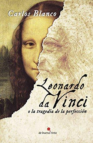 Leonardo da Vinci o la tragedia de la perfección por Carlos Blanco