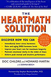 The HeartMath Solution: The Institute of HeartMath's Revolutionary Program for Engaging the Power of the Heart's Intelligence by Doc Lew Childre (2000-08-05)
