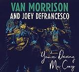 You're Driving Me Crazy - Van Morrison and Joey Defrancesco
