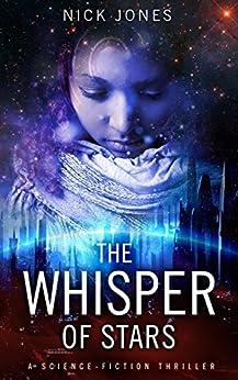 The Whisper of Stars: A Science-Fiction Thriller (Hibernation Series Book 1) (English Edition) par [Jones, Nick]