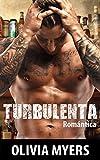 Romantica: Turbulenta (Chico Malo Macho Alfa Romance Militar) (Nueva Comedia Romántica Adulto...