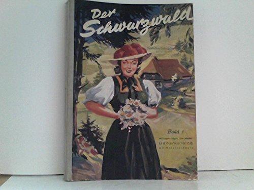 Der Schwarzwald. Band 1. Mehrsprachiger, illustrierter Bäderkatalog mit Hotelnachweis