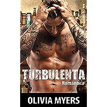 Romantica: Turbulenta (Chico Malo Macho Alfa Romance Militar) (Nueva Comedia Romántica Adulto Contemporáneo Historias Cortas)
