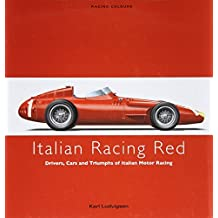 ITALIAN RACING RED: Drivers, Cars and Triumphs of Italian Motor Racing (Racing Colours) by Karl Ludvigsen (2008-11-23)