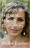 Menopause Causes and Natural Home Remedies