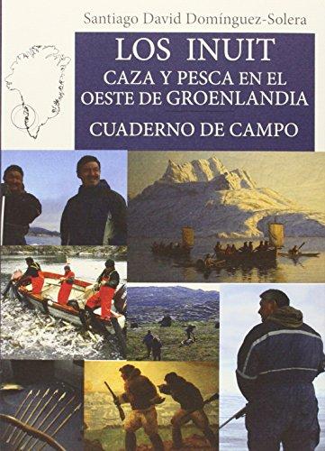 Los inuit : caza y pesca en el Oeste de Groenlandia (Cazador-Recolector, Band 1)