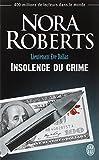 Lieutenant Eve Dallas, Tome 37 - Insolence du crime