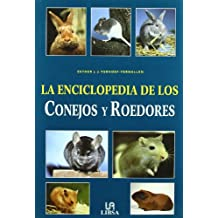La Enciclopedia De Los Conejos Y Roedores/The Rabbits and Rodents Encyclopedia