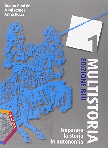 Imparare la storia in autonomia. Ediz. blu. Multistoria. Per la Scuola media: 1