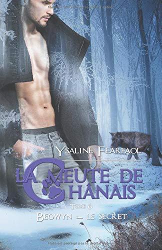 La meute de Chânais tome 6: Beowyn - le secret par Ysaline Fearfaol