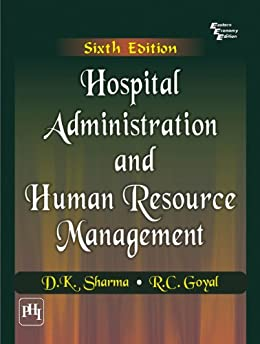Hospital Administration and Human Resource Management, by [Sharma, D.K., Goyal, R.C.]