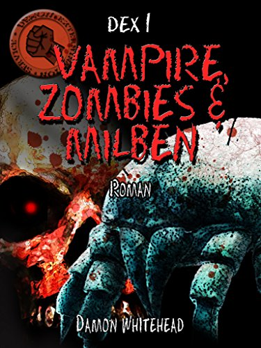 dex-1-vampire-zombies-und-milben-ein-fantasy-horror-roman-german-edition