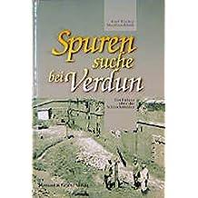 Spurensuche bei Verdun: Führer über die Schlachtfelder