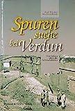 Spurensuche bei Verdun: Führer über die Schlachtfelder - Kurt Fischer, Stephan Klink