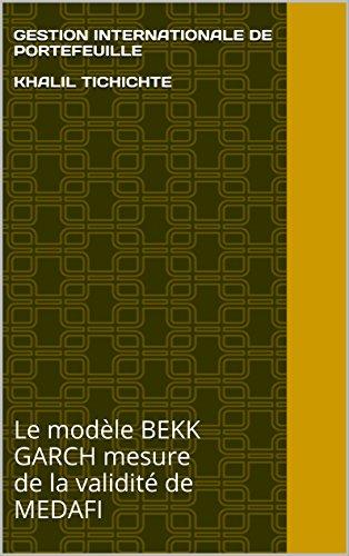 Gestion internationale de portefeuille: Le modèle BEKK GARCH mesure de la validité de MEDAFI