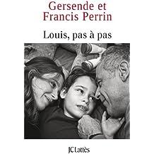 Louis, pas à pas