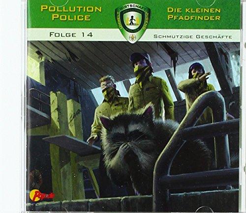Pollution Police - Die kleinen Pfadfinder 14: Schmutzige Geschäfte