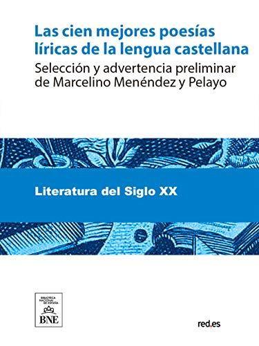 Las cien mejores poesías líricas de la lengua castellana por Marcelino Menéndez y Pelayo