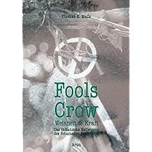 Fools Crow: Das indianische Heilwissen des Schamanen Fools Crow