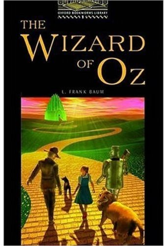 The Oxford Bookworms Library Stage 1: Stage 1: 400 Headwords: The Wizard of Oz (Oxford Bookworms ELT)