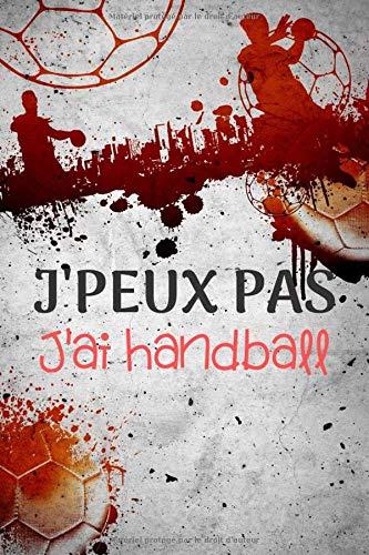 J'Peux Pas J'ai Handball: Carnet de notes pour sportif / sportive passionné(e)   120 pages lignées   format